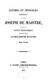 Lettres et opuscules inédits : précédés d'une notice biographique, par son fils, Rodolphe de Maistre, Volume2