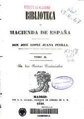 Biblioteca de Hacienda de España: De las Rentas Provinciales. Parte primera, Volumen 2