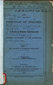 On the General Principles of Analysis;: Being a Series of Original Investigations in Different Departments of Pure Mathematics. Part I. The Analysis of Numerical Equations