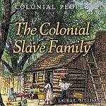 The Colonial Slave Family