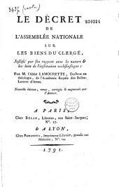 Le Décret de l'Assemblée nationale sur les biens du clergé justifié par son rapport avec la nature et les lois de l'institution ecclésiastique par M. l'abbé Lamourette