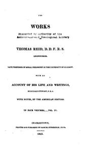 The Works of Thomas Reid: With Account of His Life and Writings, Volume 4