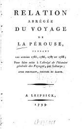 Relation abrégé du voyage de La Pérouse: pendant les années 1785, 1786, 1787 et 1788 : Pour faire suite à l'Abrégé de l'histoire générale des voyages, par Laharpe ; Avec portr., fig. et carte