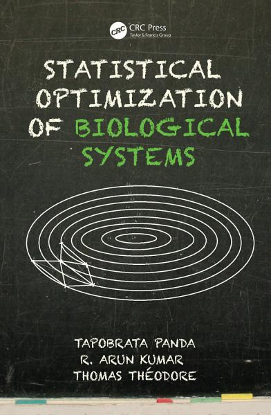 Statistical Optimization of Biological Systems