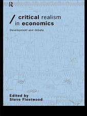 Critical Realism in Economics: Development and Debate