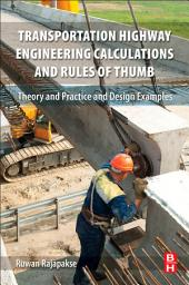 Transportation Highway Engineering Calculations and Rules of Thumb: Theory and Practice and Design Examples
