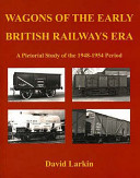 Wagons of the Early British Railways Era