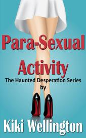 Para-Sexual Activity (The Haunted Desperation Series #3)