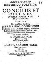 Exercitatio historico-politica de conciliis et circa ea summae potestatis auctoritate