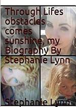 through lifes obstacles comes sunshine by Stephanie Lynn