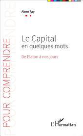 Le Capital en quelques mots: De Platon à nos jours