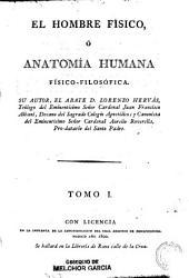 El hombre físico o anatomía humana físico-filosófica: Volumen 1