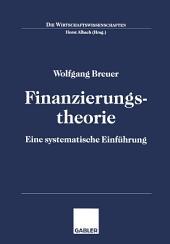 Finanzierungstheorie: Eine systematische Einführung
