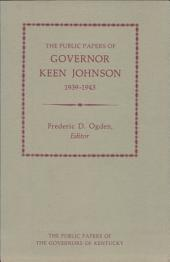 The Public Papers of Governor Keen Johnson, 1939-1943