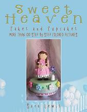 Sweet Heaven: Cakes and Cupcakes