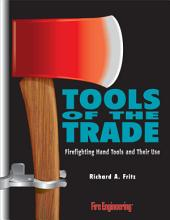Tools of the Trade: Firefighting Hand Tools and Their Use