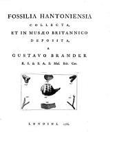 Fossilia hantoniensia collecta, et in Musaeo Britannico deposita, a Gustavo Brander ...