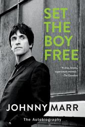Set the Boy Free: The Autobiography
