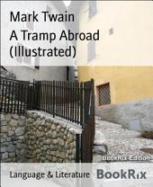 A Tramp Abroad (Illustrated)