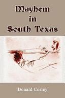 Mayhem in South Texas