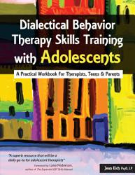 Dialectical Behavior Therapy Skills Training With Adolescents Book PDF