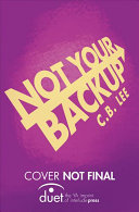 Download Not Your Backup Book