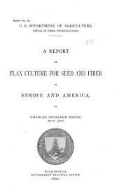 A Report on Flax Culture for Seed and Fiber in Europe and America