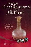 Ancient Glass Research Along the Silk Road PDF