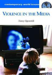 Violence in the Media: A Reference Handbook