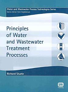 Principles of Water and Wastewater Treatment Processes PDF