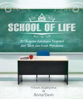 School of Life - Volume #1: 30 Pelajaran Kehidupan Inspiratif dari Tokoh dan Kisah Mendunia