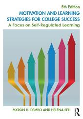 Motivation and Learning Strategies for College Success: A Focus on Self-Regulated Learning, Edition 5
