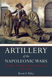 Artillery of the Napoleonic Wars Volume II: Artillery in Siege, Fortress and Navy 1792-1815, Volume 2