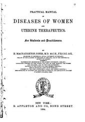 Practical Manual of Diseases of Women and Uterine Therapeutics: For Students and Practitioners