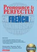 Pronounce it Perfectly in French: With Online Audio