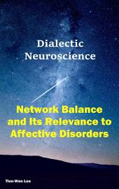 Network Balance and Its Relevance to Affective Disorders: Dialectic Neuroscience