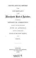 Tenth Annual Report of the Secretary of the Massachusetts Board of Agriculture     for 1862 PDF