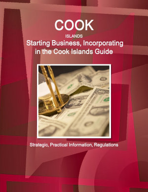 Cook Islands  Starting Business  Incorporating in the Cook Islands Guide   Strategic  Practical Information  Regulations