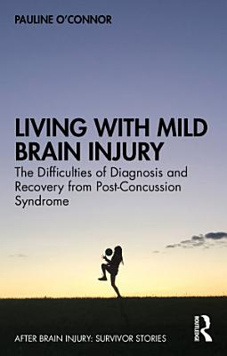 Living with Mild Brain Injury