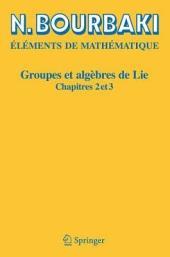 Groupes et algèbres de Lie: Chapitres 2 et 3, Édition 2