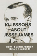 10 Lessons About Jesse James