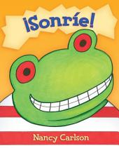 ¡Sonríe! (Smile a Lot!)