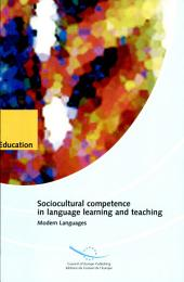 Sociocultural Competence in Language Learning and Teaching: Studies Towards a Common European Framework of Reference for Language Learning and Teaching