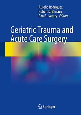 Geriatric Trauma and Acute Care Surgery PDF