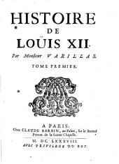 Histoire de Louis XII. (de France)- Paris, Barbin 1688