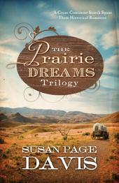 The Prairie Dreams Trilogy: A Cross-Continent Search Spans Three Historical Romances