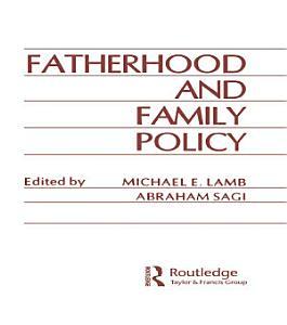 Fatherhood and Family Policy PDF