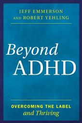 Beyond ADHD: Overcoming the Label and Thriving