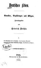 Deutsches Leben: Novellen, Erzählungen und Skizzen, Band 1