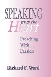 Speaking from the Heart: Preaching With Passion